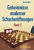 Geheimnisse Moderner Schacheroeffnungen Band 2