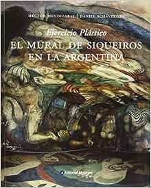 El mural de siqueiros en la argentina the mural of for El mural de siqueiros