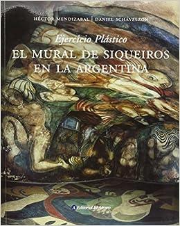 el mural de siqueiros en la argentina the mural of