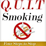 Q.U.I.T Smoking: Advice on How to Quit Smoking in 4 EASY Steps: New Beginnings Collection | William Briggs
