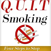 Q.U.I.T Smoking: Advice on How to Quit Smoking in 4 EASY Steps: New Beginnings Collection | [William Briggs]