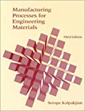 Manufacturing Processes for Engineering Materials (3rd Edition) (0201823705) by Serope Kalpakjian