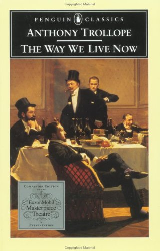 The Way We Live Now (Classic, Modern, Penguin)