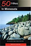 50 Hikes in Minnesota: Day Hikes from Forest to Prairie to River Bluff
