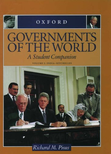 Governments of the World: A Student Companion 3-Volume Set: Volume 1: Aden--Imperialism; Volume 2: India--Seychelles; Volume 3: Sierra Leone--Zionism (Student Companions to American History)