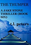 The Thumper, A Jake Stone Thriller (Book Six) (The Jake Stone Thrillers 6)