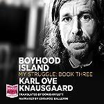 Boyhood Island: My Struggle Book 3 | Karl Ove Knausgaard