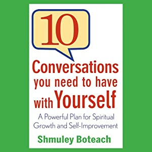 10 Conversations You Need to Have with Yourself: A Powerful Plan for Spiritual Growth and Self-Improvement | [Shmuley Boteach]