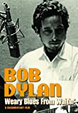 Bob Dylan - Weary Blues From Waitin title=