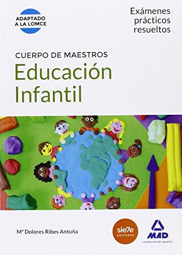 CUERPO DE MAESTROS EDUCACION INFANTIL. EXAMENES PRACTICOS RESUELTOS