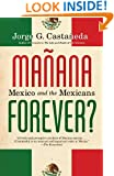 Manana Forever?: Mexico and the Mexicans