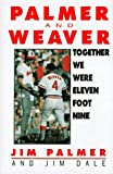 Together We Were Eleven Foot Nine: The Twenty-Year Friendship of Hall of Fame Pitcher Jim Palmer and Orioles Manager Earl Weaver