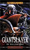 Giantslayer (Warhammer: Gotrek & Felix) (0743443462) by King, William