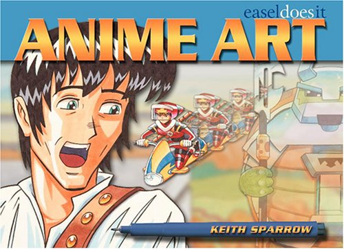 Anime Art: Easel Does ItKeith Sparrow