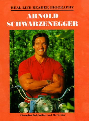 Arnold Schwarzenegger (Real-Life Reader Biography)