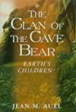 Clan of the Cave Bear (Earth's Children) (0517189186) by Jean M. Auel