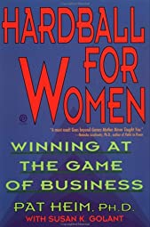 Hardball for Women Winning at the Game of BusinessPat Hughes Heim