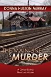 THE MAIN LINE IS MURDER (The Ginger Barnes Main Line Mysteries)