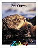 Sea Otters (Zoobooks Series) (0937934704) by Beth Wagner Brust