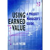 Using Earned Value: A Project Manager's Guide