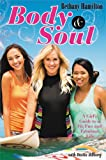 img - for Body and Soul: A Girl's Guide to a Fit, Fun and Fabulous Life book / textbook / text book