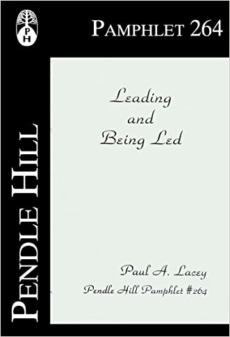 Leading and Being Led (Pendle Hill Pamphlets Book 264)