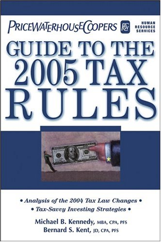 pricewaterhousecoopers-guide-to-the-new-tax-rules-2005-includes-the-latest-2005-income-tax-numbers-p