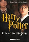 Harry Potter : Une ann�e magique (livre cartes postales) (French Edition)