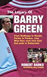 The Legacy of Barry Green: From Redknapp to Roeder, Parlow to Pardew...How West Ham Went from East End Pride to Nationwide (0952964120) by Banks, Robert
