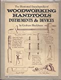 img - for The Illustrated Encyclopedia of Woodworking Handtools, Instruments & Devices book / textbook / text book