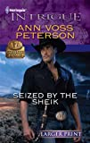 Seized by the Sheik (Harlequin Larger Print Intrigue)