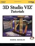 img - for 3D Studio VIZ Tutorials 1st edition by Douglas, Daniel (2000) Paperback book / textbook / text book