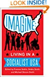 Imagine: Living in a Socialist U.S.A.