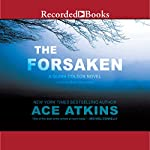 The Forsaken: Quinn Colson, Book 4 (       UNABRIDGED) by Ace Atkins Narrated by Brian D'Arcy James