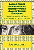 Large Print Edition Shakespeare Sonnet Word Games Third Foolery: More Word Searches Scrambles & Cryptograms (Shakespeare Sonnet Word Games Foolery) (Volume 3)
