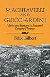 Machiavelli & Guicciardini (0393301230) by Felix Gilbert