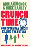 img - for Crunch Time: How Everyday Life is Killing the Future by Mike Hanley (2007-04-05) book / textbook / text book