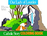 Our Lady of Lourdes Coloring Book (0895553589) by Mary Fabyan Windeatt