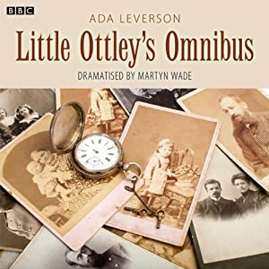 The Little Ottleys Omnibus (Dramatised) | [Ada Leverson, Martyn Wade (adaptation)]