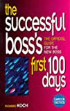The Successful Boss's First One Hundred Days: Official Guide for the New Boss (Executive Career Tactics)