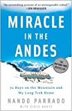img - for Miracle in the Andes: 72 Days on the Mountain and My Long Trek Home by Parrado, Nando, Rause, Vince (2007) Paperback book / textbook / text book