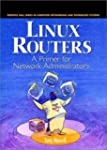 Linux Routers: A Primer For Network A...