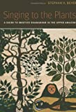 Singing to the Plants: A Guide to Mestizo Shamanism in the Upper Amazon