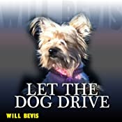 Let the Dog Drive | [Will Bevis]