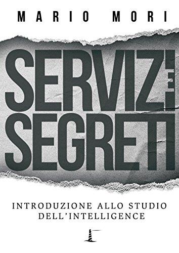 Servizi e segreti Introduzione allo studio dell'Intelligence PDF
