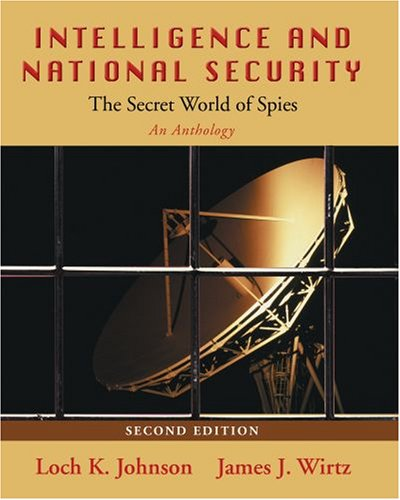 Intelligence and National Security: The Secret World of...