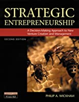 Strategic Entrepreneurship A Decision-Making Approach to New by Wickham