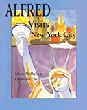 img - for Alfred Visits New York City book / textbook / text book