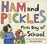 Ham and Pickles: First Day of School (0152050396) by Rubel, Nicole