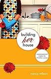 Building Her House: Commonsensical Wisdom for Christian Women (Marigold)